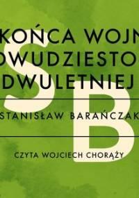 U końca wojny dwudziestodwuletniej - Barańczak Stanisław