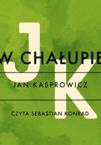 W chałupie - Kasprowicz Jan