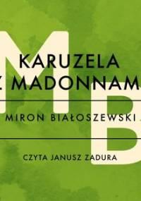 Karuzela z madonnami - Białoszewski Miron