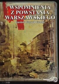 Wspomnienia z Powstania Warszawskiego - Gracki Gustaw Gerard