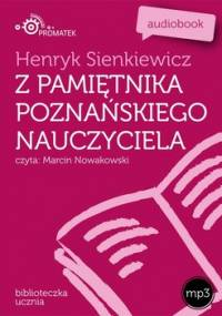 Z pamiętnika poznańskiego nauczyciela - Sienkiewicz Henryk