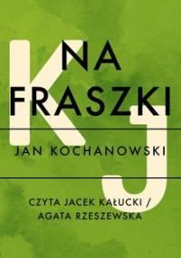Na fraszki - Kochanowski Jan