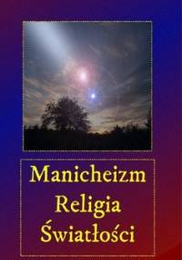 Manicheizm religia światłości - Sarwa Andrzej