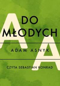 Do młodych - Asnyk Adam