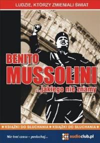 Benito Mussolini… jakiego nie znamy - Kaniewski Jarosław