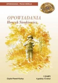 Opowiadania - Sienkiewicz Henryk