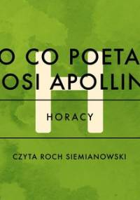 O co poeta prosi Apollina - Horacy