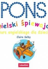 Angielski śpiewająco. Kurs języka angielskiego dla dzieci - Selby Claire