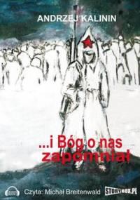 I Bóg o nas zapomniał - Kalinin Andrzej