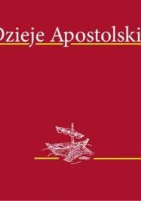 Dzieje Apostolskie - Opracowanie zbiorowe