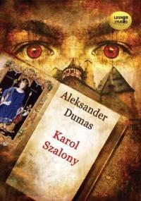 Karol Szalony - Dumas Aleksander