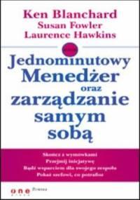 Jednominutowy Menedżer oraz zarządzanie samym sobą - Blanchard Ken, Fowler Susan, Laurence Hawkins