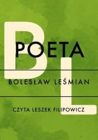 Poeta - Leśmian Bolesław