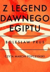 Z legend dawnego Egiptu - Prus Bolesław