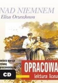 Nad Niemnem. Opracowanie - Orzeszkowa Eliza