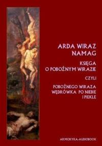 Arda Wiraz Namag. Księga o Pobożnym Wirazie - Opracowanie zbiorowe