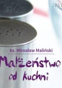 Małżeństwo od kuchni - Maliński Mirosław