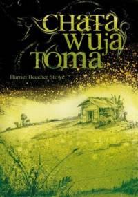 Chata wuja Toma - Stowe Harriete Beecher