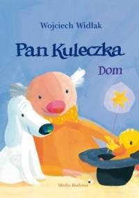 Dom. Pan Kuleczka - Widłak Wojciech