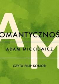 Romantyczność - Mickiewicz Adam