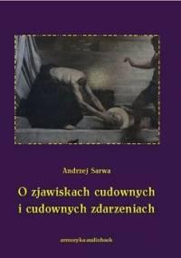 O zjawiskach cudownych i cudownych zdarzeniach - Sarwa Andrzej