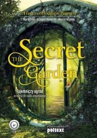 The Secret Garden. Tajemniczy ogród w wersji do nauki angielskiego - Hodgson Burnett Frances, Fihel Marta, Komerski Grzegorz, Jażyński Marcin