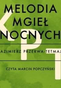 Melodia mgieł nocnych - Przerwa-Tetmajer Kazimierz