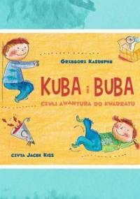 Kuba i Buba, czyli awantura do kwadratu - Kasdepke Grzegorz