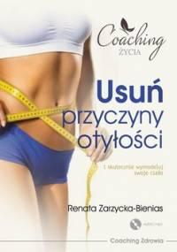 Usuń przyczyny otyłości i skutecznie wymodeluj swoje ciało - Zarzycka-Bienias Renata