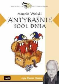 Antybaśnie 1001 dnia - Wolski Marcin