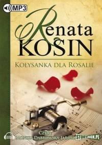 Kołysanka dla Rosalie - Kosin Renata