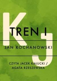 Tren I - Kochanowski Jan