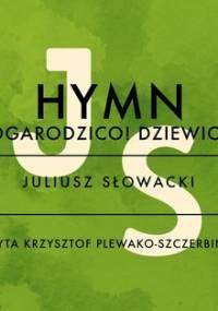 Hymn (Bogarodzico) - Słowacki Juliusz