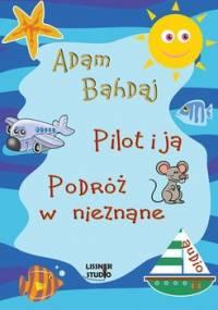 Pilot i Ja - Bahdaj Adam