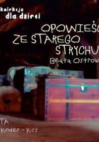 Opowieści ze starego strychu - Ostrowicka Beata