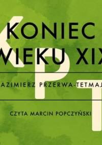 Koniec wieku XIX - Przerwa-Tetmajer Kazimierz