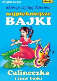 Calineczka i inne bajki - Kuczyńska Magdalena