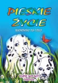 Pieskie Życie - Witkowicz Agnieszka
