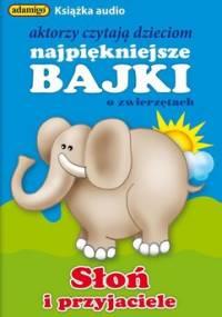 Słoń i przyjaciele - Kuczyńska Magdalena