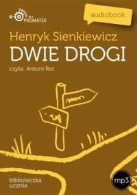 Dwie drogi - Sienkiewicz Henryk