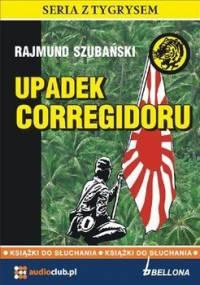 Upadek Corregidoru - Szubański Rajmund