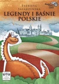 Legendy i baśnie polskie - Safarzyńska Elżbieta