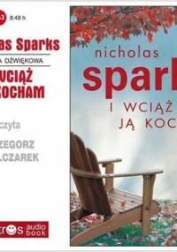 I wciąż ją kocham - Sparks Nicholas