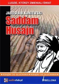 Saddam Husajn - Kaniewski Jarosław