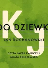 Do dziewki - Kochanowski Jan