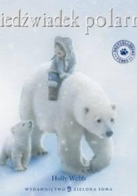 Niedźwiadek polarny. Zaopiekuj się mną - Webb Holly