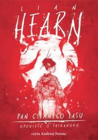 Pan Ciemnego Lasu. Opowieść Shikanoko. Tom 2 - Hearn Lian