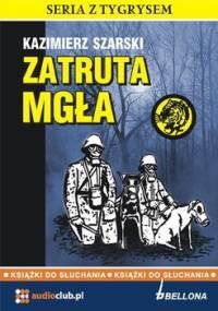 Zatruta mgła - Szarski Kazimierz