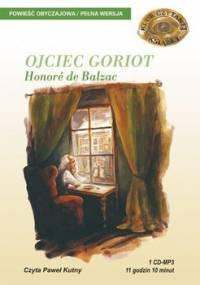 Ojciec Goriot - De Balzac Honore