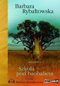 Saga. Tom 2. Szkoła pod baobabem - Rybałtowska Barbara